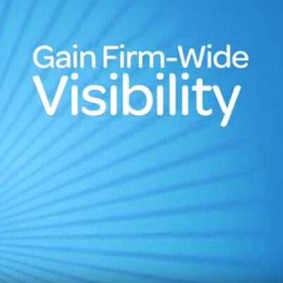 Gain Firm-Wide Visibility