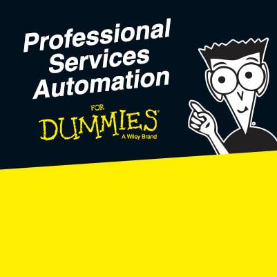 Professional Services Automation for Dummies