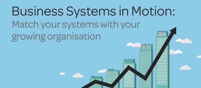 match your business systems to your growing business