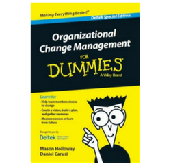 Implementing change: change management for dummies